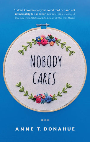 Nobody Cares by Anne T. Donahue, ECW Press