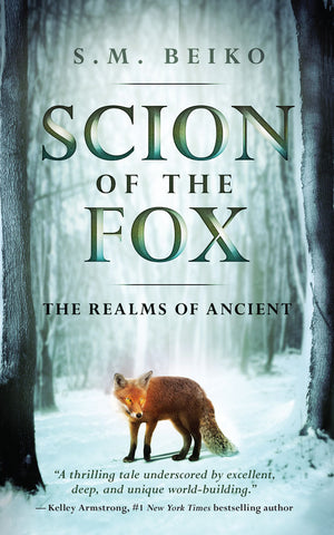 Scion of the Fox (The Realms of Ancient Book 1) by S.M. Beiko, ECW Press