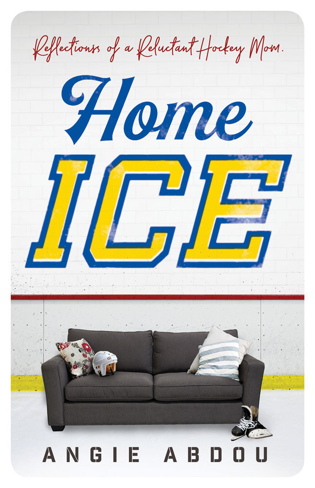 Home Ice by Angie Abdou, ECW Press