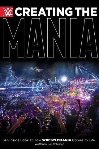 Creating the Mania by Jon Robinson, ECW Press