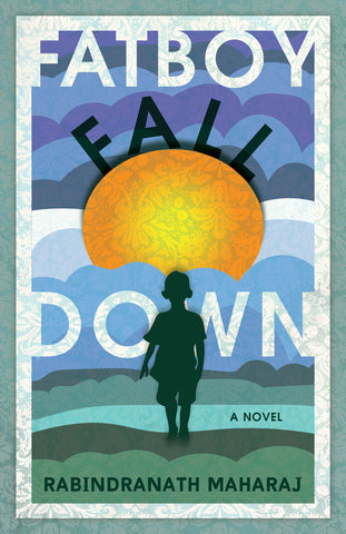 Fatboy Fall Down by Rabindranath Maharaj, ECW Press