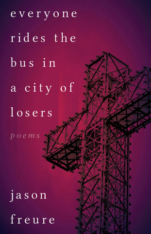 Everyone Rides the Bus in a City of Losers by Jason Freure, ECW Press
