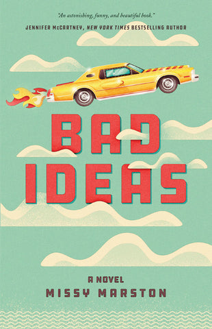 Bad Ideas by Missy Marston, ECW Press