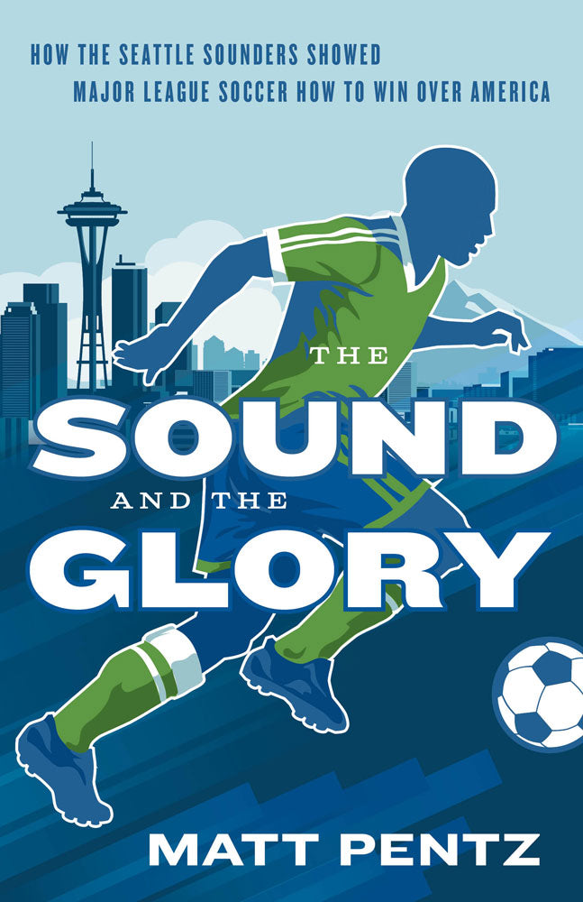 The Sound and the Glory by Matt Pentz, ECW Press