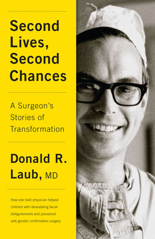 Second Lives, Second Chances by Donald R. Laub, M.D., ECW Press