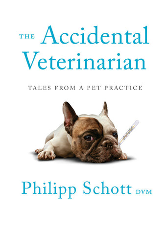 The Accidental Veterinarian by Philipp Schott, ECW Press
