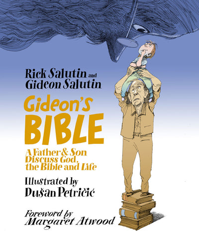 Gideon's Bible by Rick Salutin and Gideon Salutin, foreword by Margaret Atwood, ECW Press
