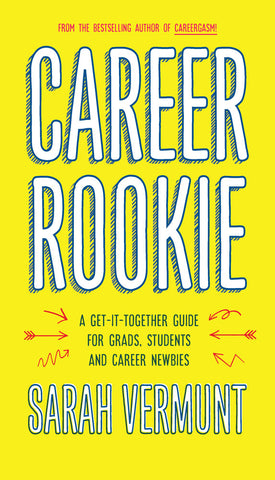 Career Rookie by Sarah Vermunt, ECW Press