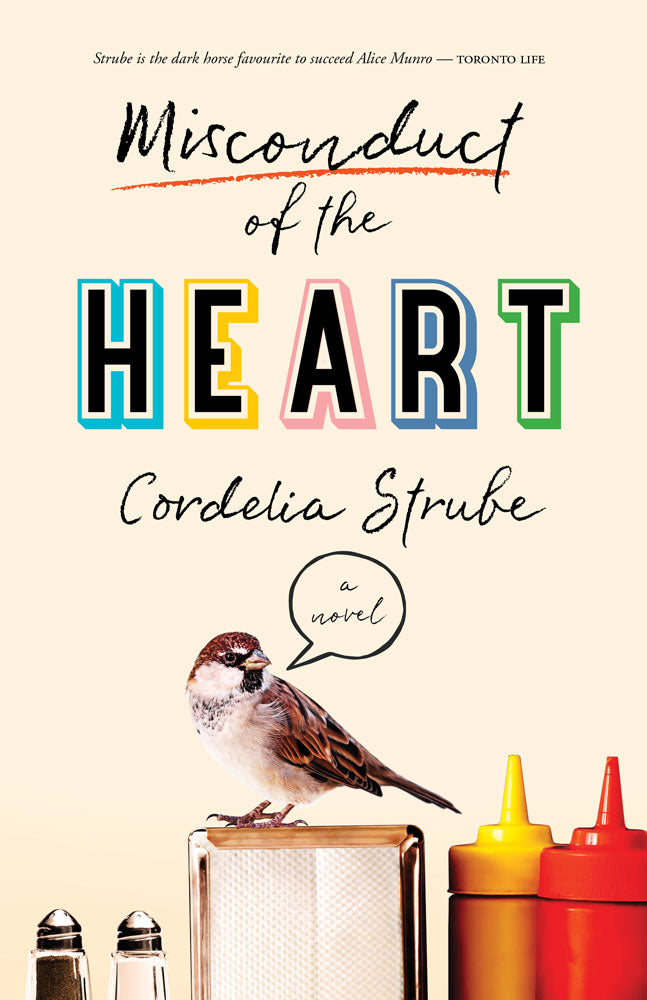 Misconduct of the Heart by Cordelia Strube, ECW Press