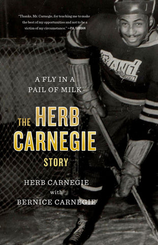 Fly in a Pail of Milk, A by Herb Carnegie with Bernice Carnegie, ECW Press