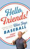 Hello, Friends! by Jerry Howarth, ECW Press
