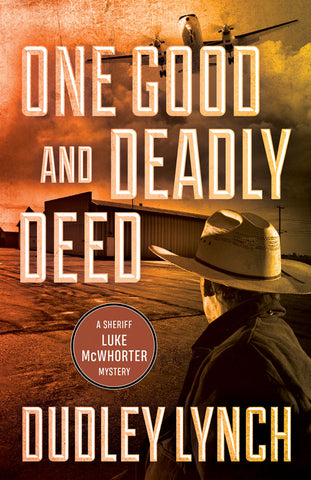 One Good and Deadly Deed: A Sheriff Luke McWhorter Mystery