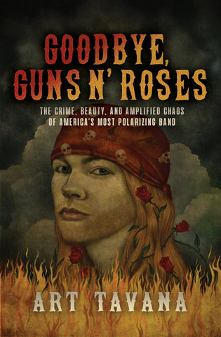Goodbye, Guns N' Roses by Art Tavana, ECW Press