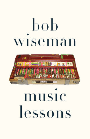 Music Lessons by Bob Wiseman, ECW Press