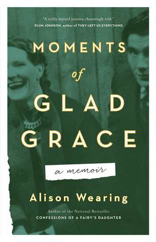 Moments of Glad Grace by Alison Wearing, ECW Press