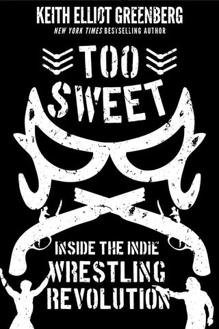 Too Sweet by Keith Elliot Greenberg, ECW Press