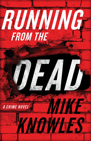 Running from the Dead by Mike Knowles, ECW Press