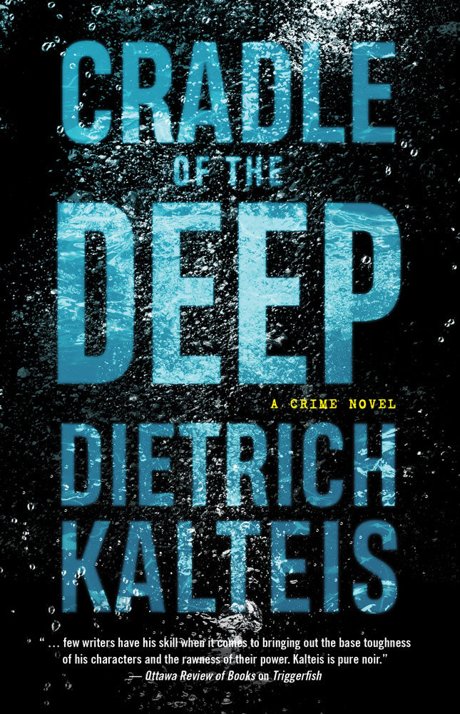 Cradle of the Deep by Dietrich Kalteis, ECW Press