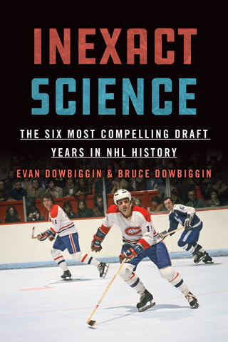 Inexact Science by Evan Dowbiggin and Bruce Dowbiggin, ECW Press