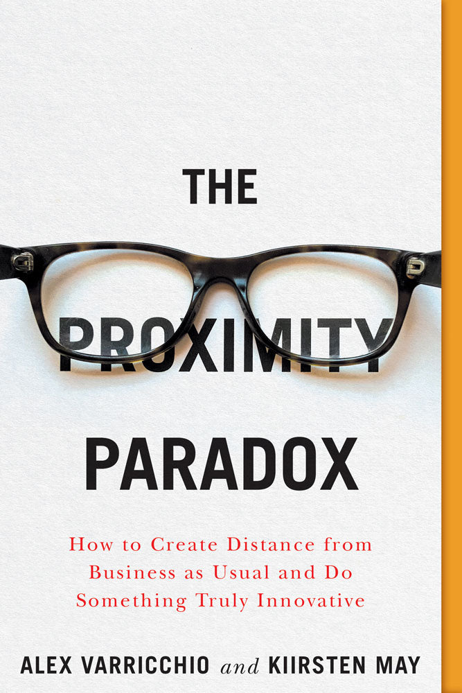 The Proximity Paradox by Alex Varricchio and Kiirsten May, ECW Press