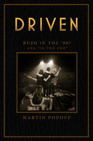 "Driven: Rush in the '90s and ""In the End"" by Martin Popoff, ECW Press"