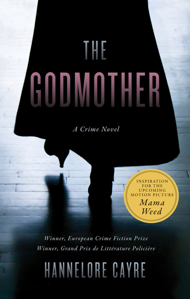 Godmother, The by Hannelore Cayre, translated by Stephanie Smee, ECW Press
