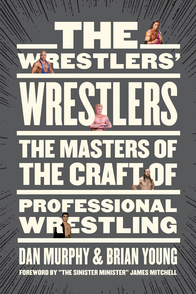 The Wrestlers' Wrestlers by Dan Murphy and Brian Young, ECW Press