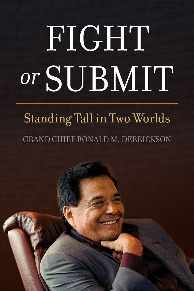 Fight or Submit by Grand Chief Ronald M. Derrickson, ECW Press