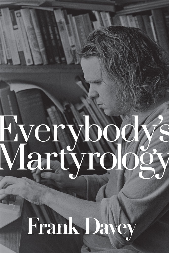 Everybody's Martyrology by Frank Davey, ECW Press