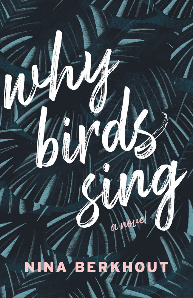 Why Birds Sing by Nina Berkhout, ECW Press