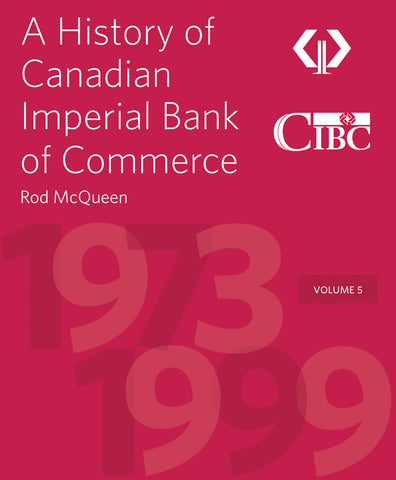 A History of Canadian Imperial Bank of Commerce by Rod McQueen, foreword by Victor Dodig, ECW Press