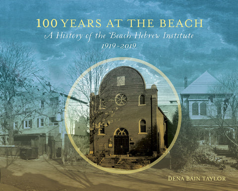 100 Years at the Beach: A History of the Beach Hebrew Institute 1919-2019