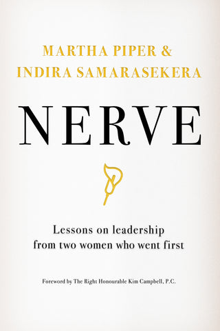 Nerve by Martha Piper and Indira Samarasekera, foreword by The Right Honourable Kim Campbell, P.C., ECW Press