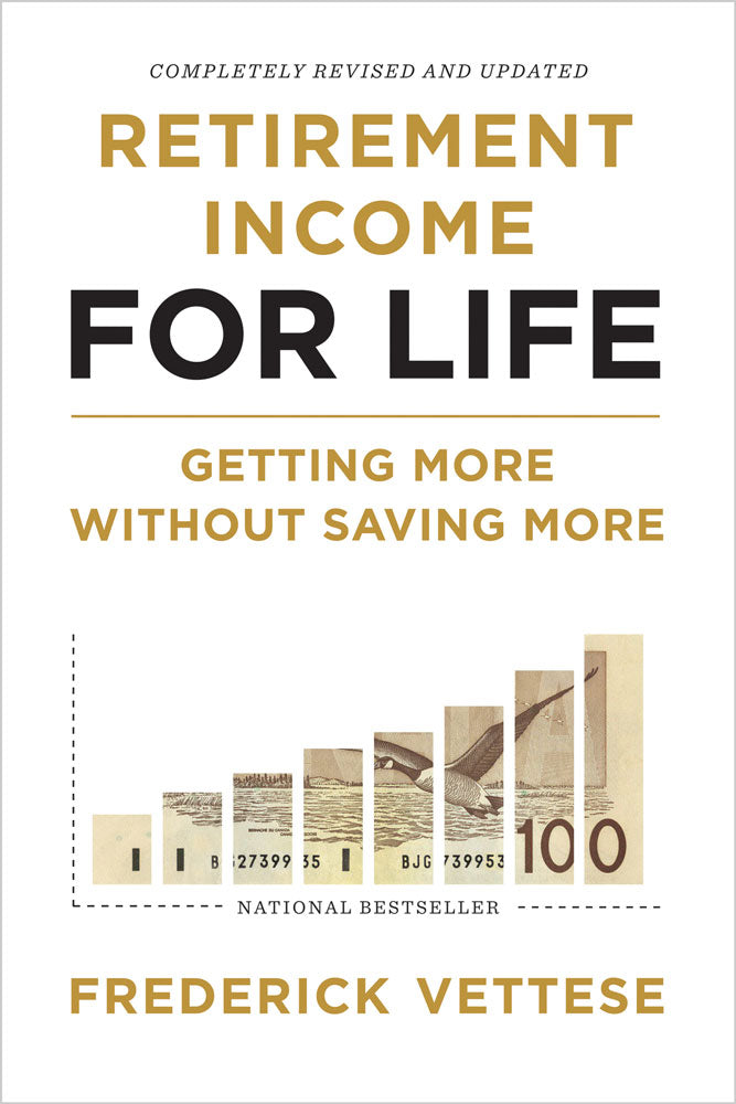 Retirement Income for Life by Frederick Vettese, ECW Press