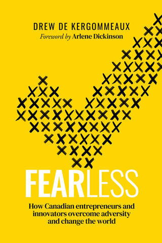 Fearless by Drew de Kergommeaux, foreword by Arlene Dickinson, ECW Press