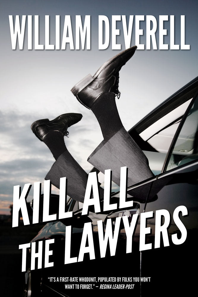 Kill All the Lawyers by William Deverell, ECW Press