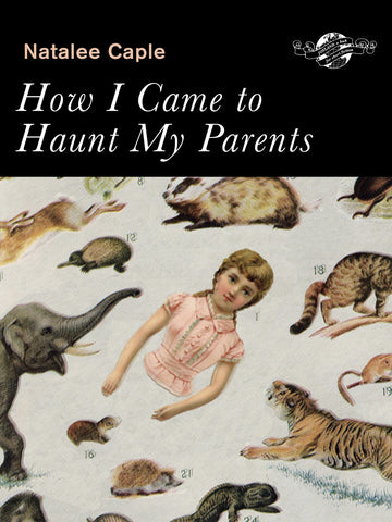 How I Came to Haunt My Parents - ECW Press