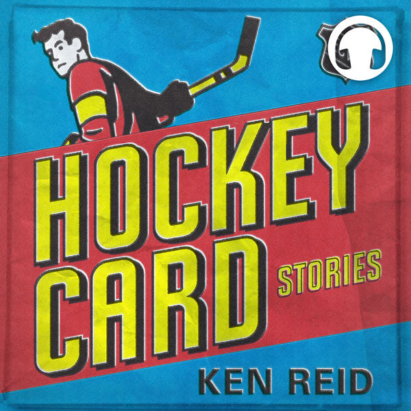Hockey Card Stories: True Tales from Your Favourite Players