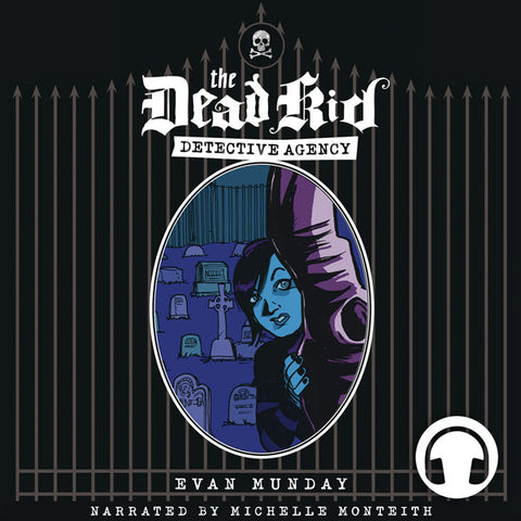 The Dead Kid Detective Agency by Evan Munday, narrated by Michelle Monteith, ECW Press