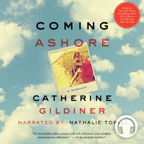 Coming Ashore by Catherine Gildiner, narrated by Nathalie Toriel, ECW Press