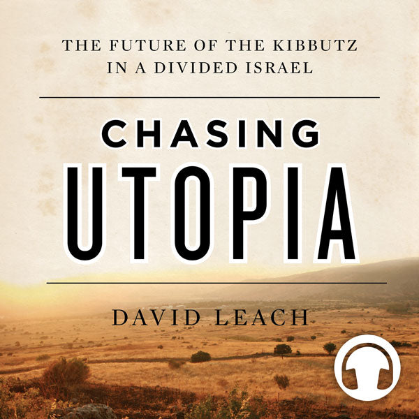 Chasing Utopia by David Leach, narrated by Richard Clarkin, ECW Press