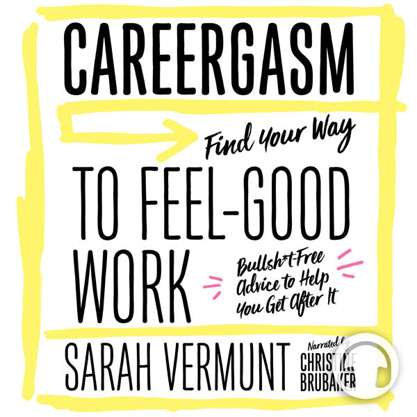 Careergasm by Sarah Vermunt, narrated by Christine Brubaker, ECW Press