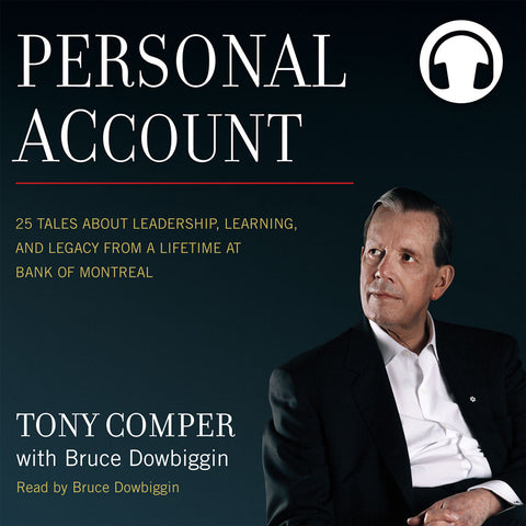Personal Account by Tony Comper with Bruce Dowbiggin, read by Bruce Dowbiggin, ECW Press