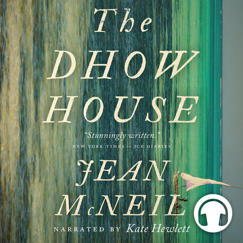 The Dhow House by Jean McNeil, narrated by Kate Hewlett, ECW Press