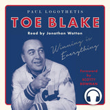 Toe Blake audiobook by Paul Logothetis, ECW Press