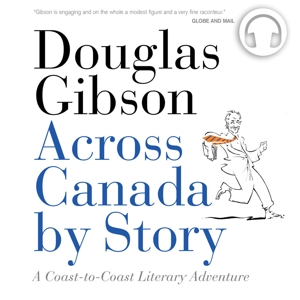 Across Canada by Story by Douglas Gibson, narrated by the author, ECW Press