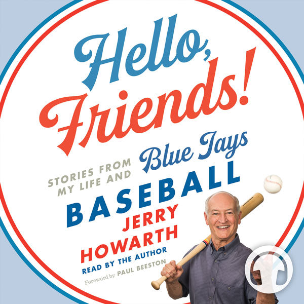 Hello, Friends! audiobook by Jerry Howarth, ECW Press