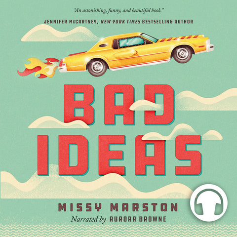Bad Ideas by Missy Marston, narrated by Aurora Browne, ECW Press