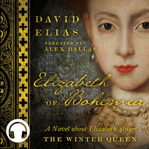 Elizabeth of Bohemia by David Elias, narrated by Alex Dallas, ECW Press