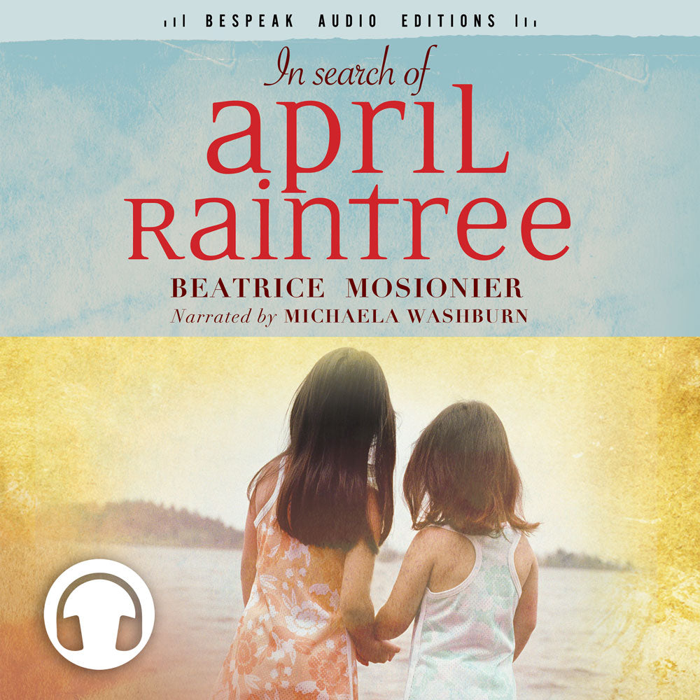 In Search of April Raintree by Beatrice Mosionier, narrated by Michaela Washburn, Bespeak Audio Editions